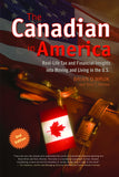The Canadian in America, Revised: Real-Life Tax and Financial Insights into Moving to and Living in the U.S. - ECW Press  - 2