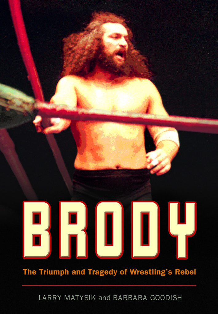 Brody: The Triumph and Tragedy of Wrestling's Rebel - ECW Press