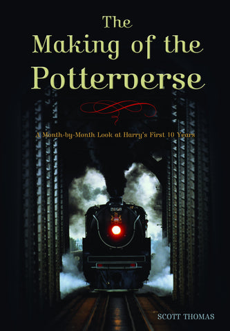 The Making of the Potterverse: A Month-By-Month Look at Harry's First 10 Years - ECW Press