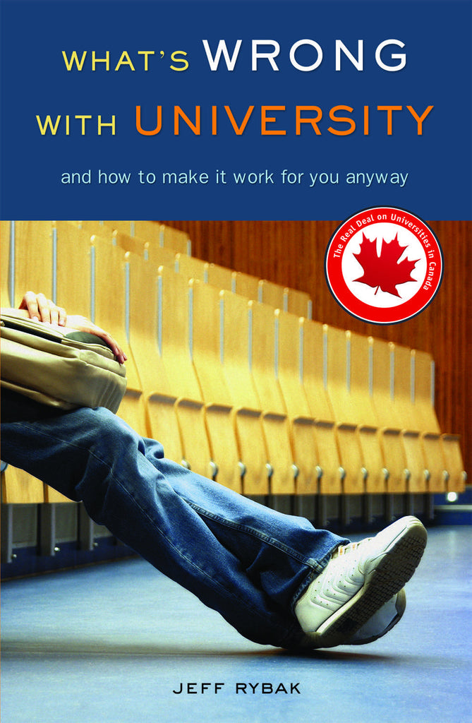 What's Wrong With University: And How to Make It Work For You Anyway - ECW Press