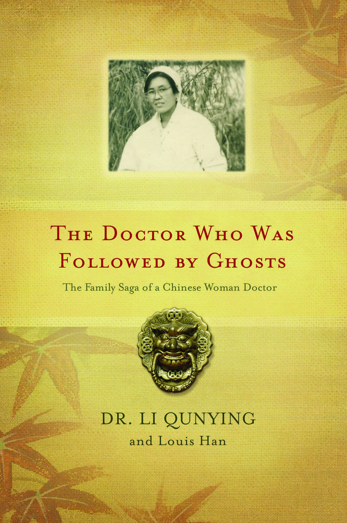 The Doctor Who Was Followed By Ghosts: The Family Saga of a Chinese Woman Doctor - ECW Press