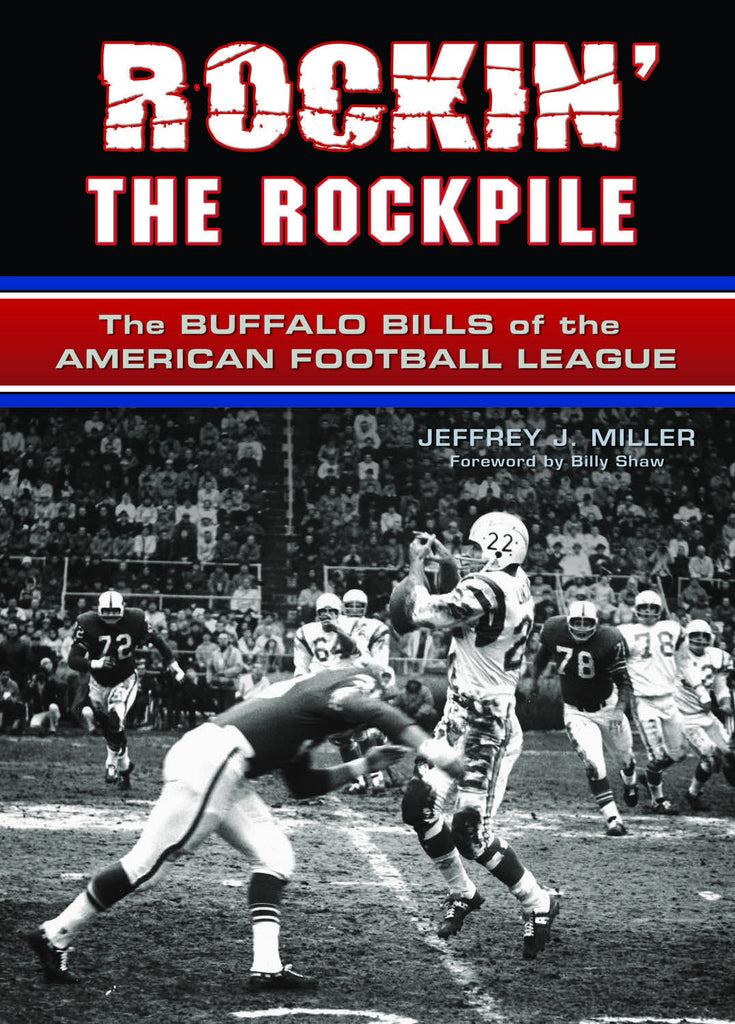 Rockin' the Rockpile: The Buffalo Bills of the American Football League - ECW Press