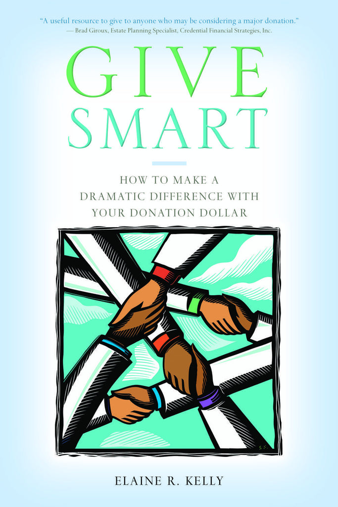 Give Smart: How to Make a Dramatic Difference with Your Donation Dollar - ECW Press