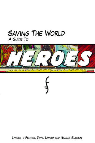 Saving the World: A Guide to Heroes - ECW Press