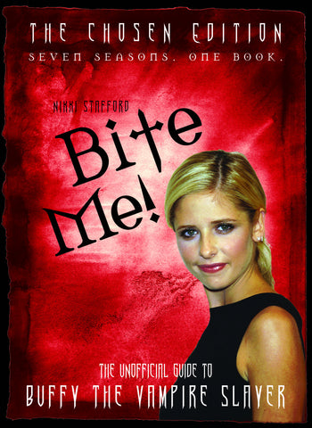 Bite Me!: The Unofficial Guide to the World of Buffy the Vampire Slayer - ECW Press  - 1