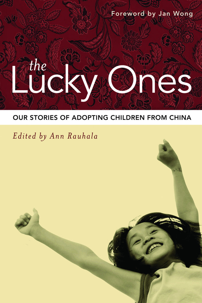 The Lucky Ones: Our Stories of Adopting Children from China - ECW Press