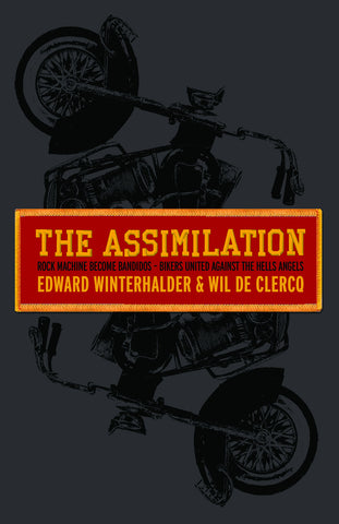 The Assimilation: Rock Machine Become Bandidos – Bikers United Against the Hells Angels - ECW Press