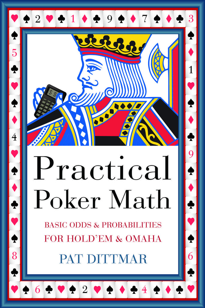 Practical Poker Math: Basic Odds And Probabilities for Hold'Em and Omaha - ECW Press