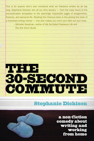 The 30-Second Commute: A Non-Fiction Comedy about Writing and Working From Home - ECW Press