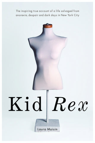 Kid Rex: The inspiring true account of a life salvaged from despair, anorexia and dark days in New York City - ECW Press