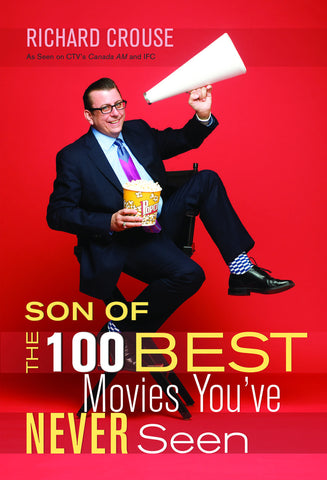 Son of the 100 Best Movies You've Never Seen: Son of the 100 Best Movies You've Never Seen - ECW Press