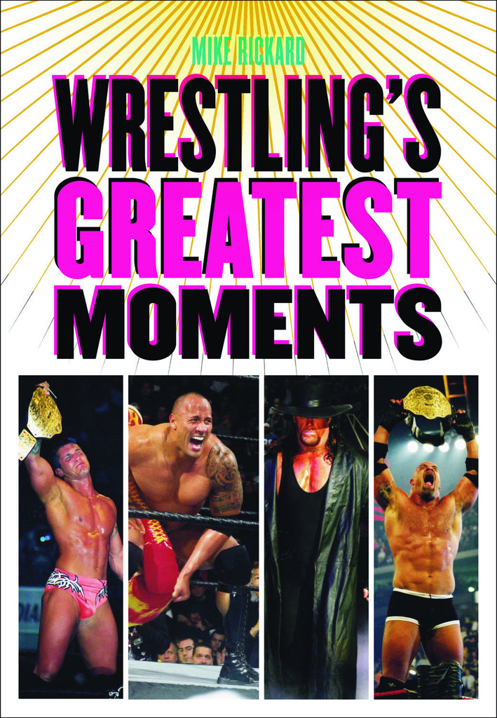 Wrestling's Greatest Moments - ECW Press