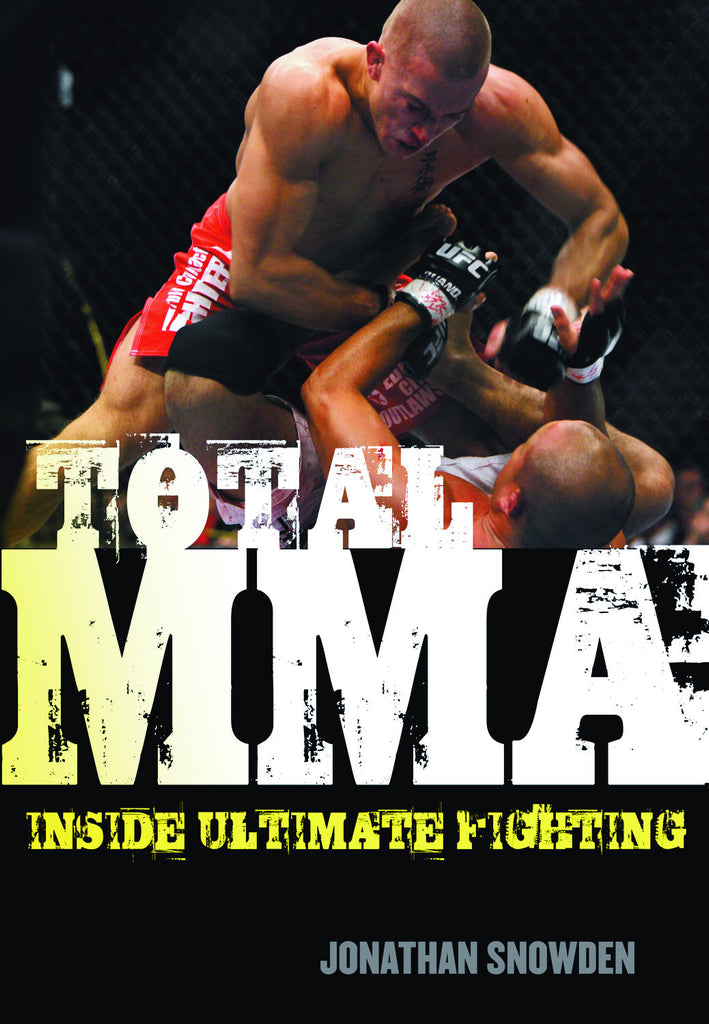 Total MMA: Inside Ultimate Fighting - ECW Press