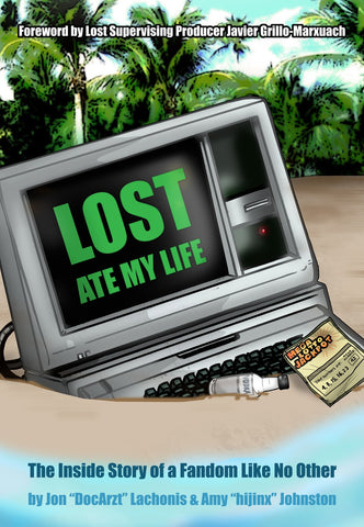 Lost Ate My Life: The Inside Story of a Fandom Like No Other - ECW Press