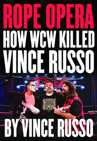 Rope Opera: How WCW Killed Vince Russo - ECW Press