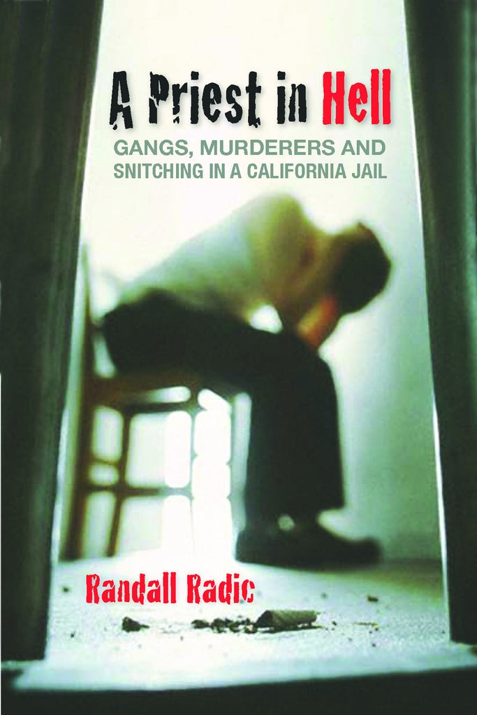 A Priest in Hell: Gangs, Murderers, and Snitching in a California Jail - ECW Press