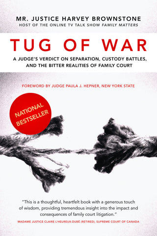 Tug of War: A Judge's Verdict on Separation, Custody Battles, and the Bitter Realities of Family Court - ECW Press