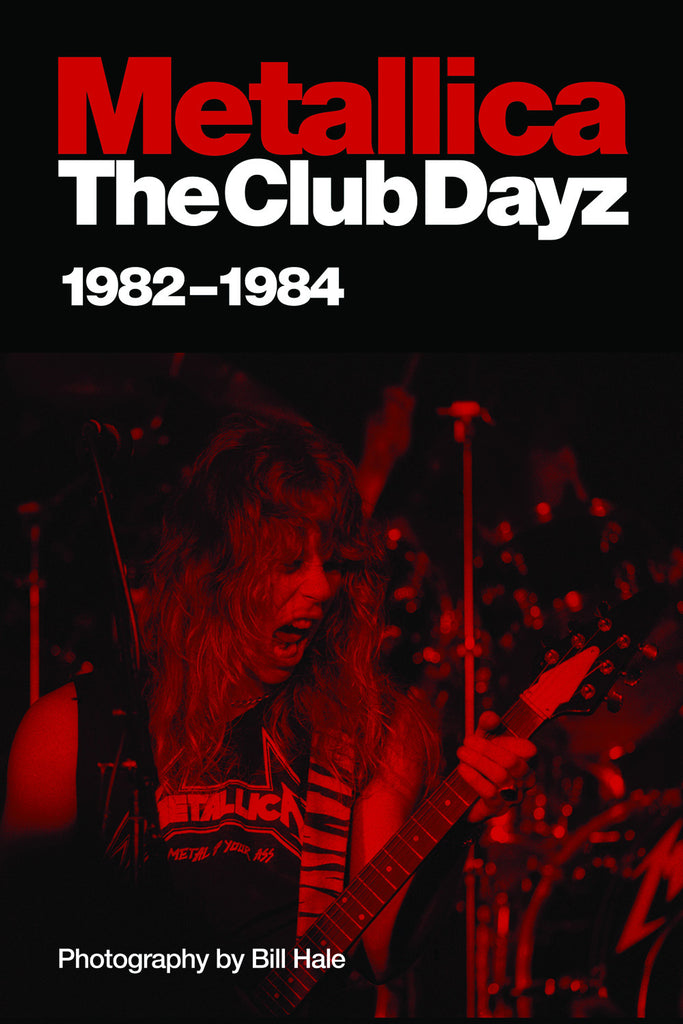 Metallica: Club Dayz 1982 - 1984 - ECW Press