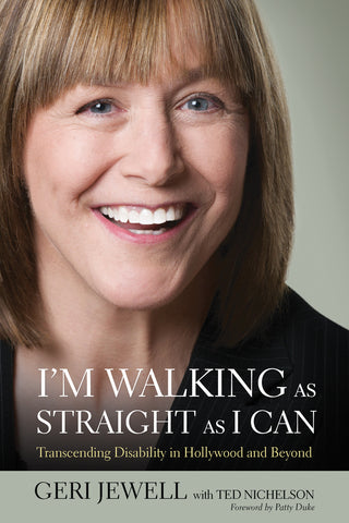 I'm Walking As Straight As I Can: Transcending Disability in Hollywood and Beyond - ECW Press