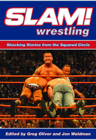 Slam! Wrestling: Shocking Stories from the Squared Circle - ECW Press