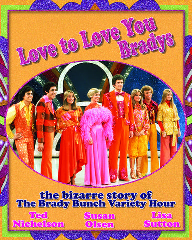 Love to Love You Bradys: The Bizarre Story of The Brady Bunch Variety Hour - ECW Press