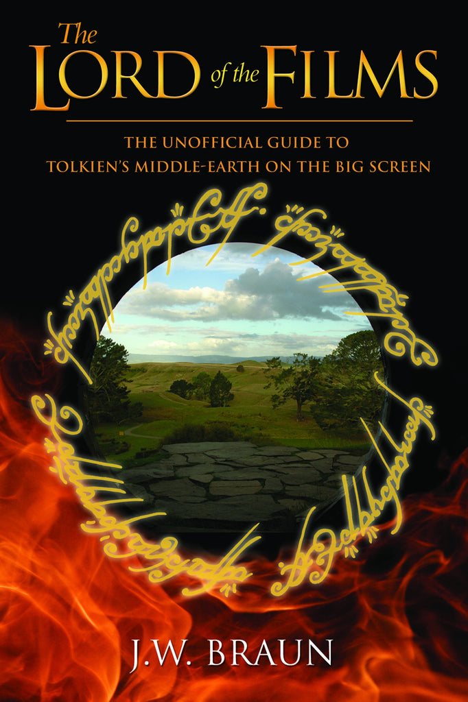 The Lord of the Films: The Unofficial Guide to Tolkien's Middle-Earth on the Big Screen - ECW Press
