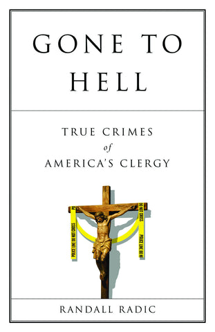 Gone to Hell: True Crimes of America's Clergy - ECW Press