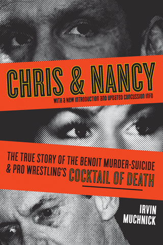 Chris & Nancy: The True Story of the Benoit Murder-Suicide and Pro Wrestling's Cocktail of Death - ECW Press