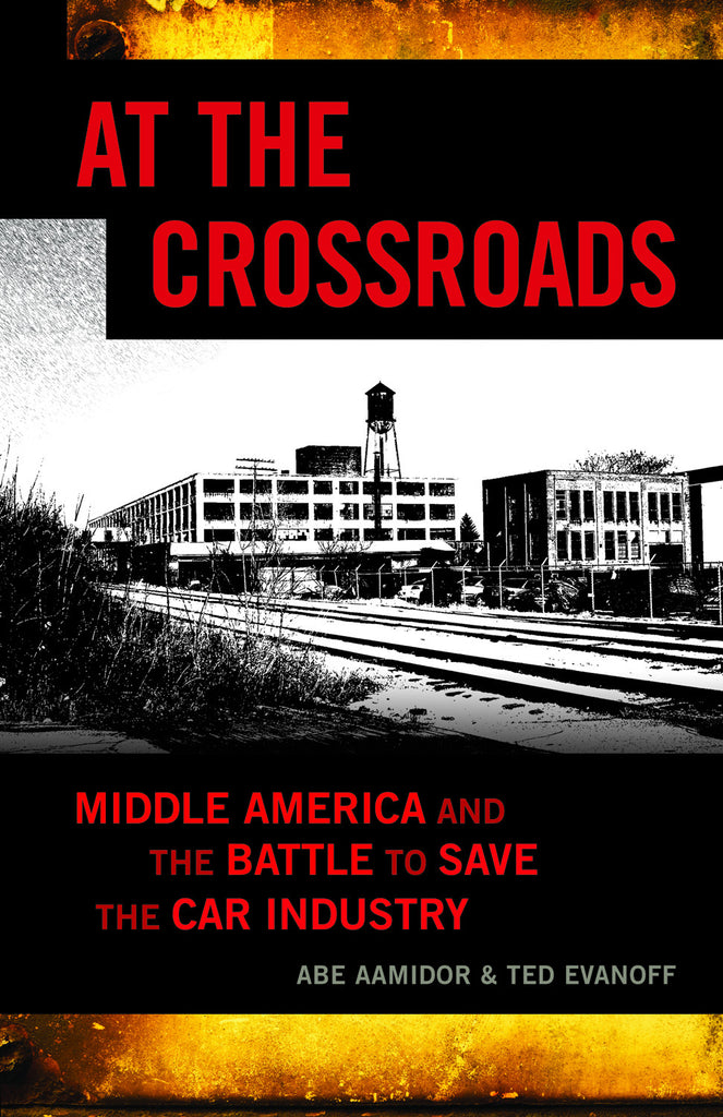 At the Crossroads: Middle America and the Battle to Save the Car Industry - ECW Press