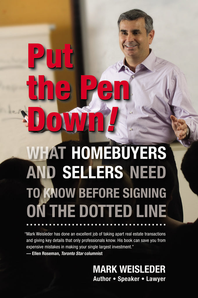 Put the Pen Down!: What homebuyers and sellers need to know before signing on the dotted line - ECW Press