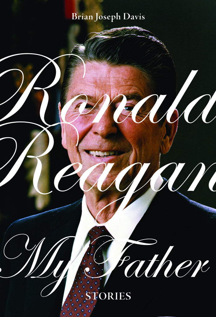 Ronald Reagan, My Father - ECW Press
