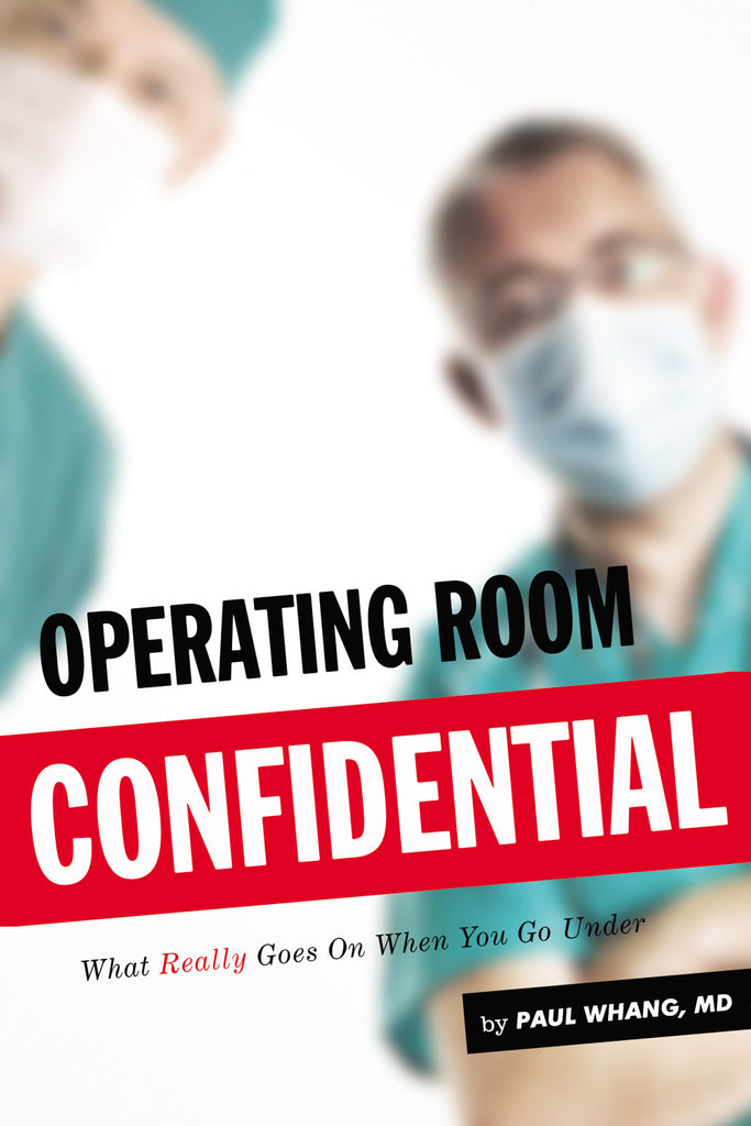 Operating Room Confidential: What Really Goes On When You Go Under - ECW Press