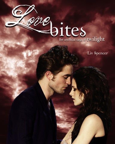 Love Bites: The Unofficial Saga of Twilight - ECW Press