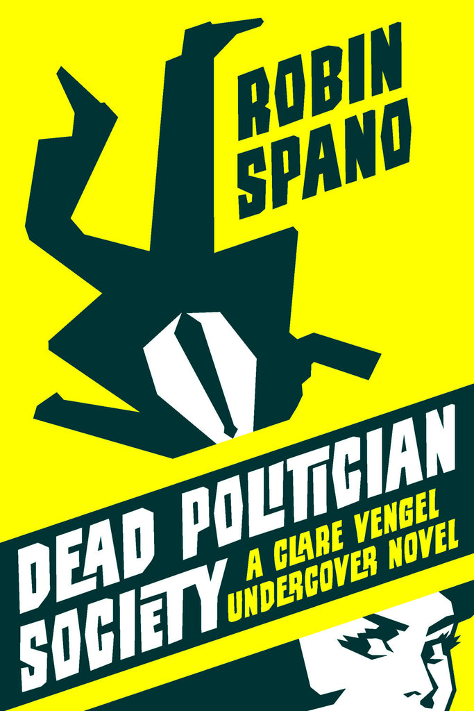 Dead Politician Society: A Clare Vengel Undercover Novel - ECW Press  - 1