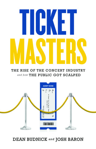 Ticket Masters: The Rise of the Concert Industry and How the Public Got Scalped - ECW Press