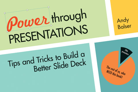 Power Through Presentations: Tips and Tricks to Build a Better Slide Deck - ECW Press