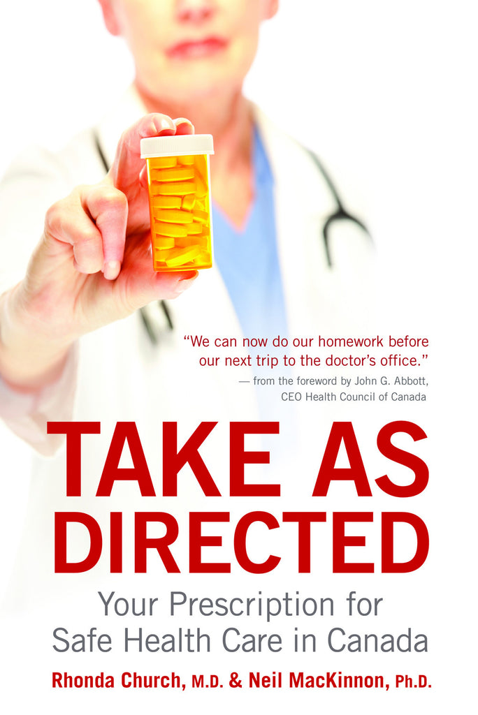 Take As Directed: Your Prescription for Safe Health Care in Canada - ECW Press