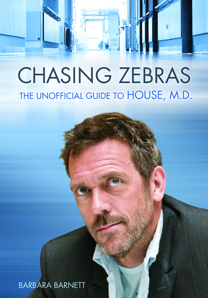 Chasing Zebras: The Unofficial Guide to House, M.D. - ECW Press
