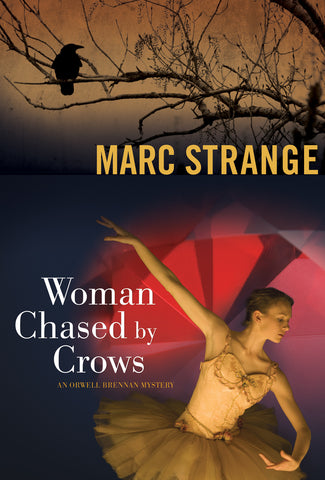 Woman Chased by Crows: An Orwell Brennan Mystery - ECW Press