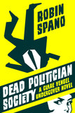 Dead Politician Society: A Clare Vengel Undercover Novel - ECW Press  - 2