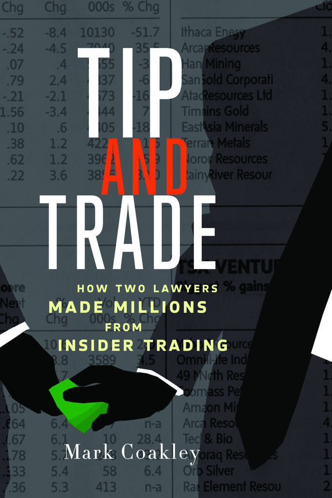 Tip and Trade: How Two Lawyers Made Millions from Insider Trading - ECW Press