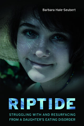 Riptide: Struggling With and Resurfacing From a Daughter's Eating Disorder - ECW Press