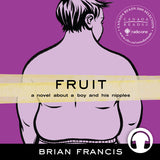 Fruit: A novel about a boy and his nipples
