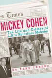 Mickey Cohen: The Life and Crimes of L.A.'s Notorious Mobster - ECW Press  - 1