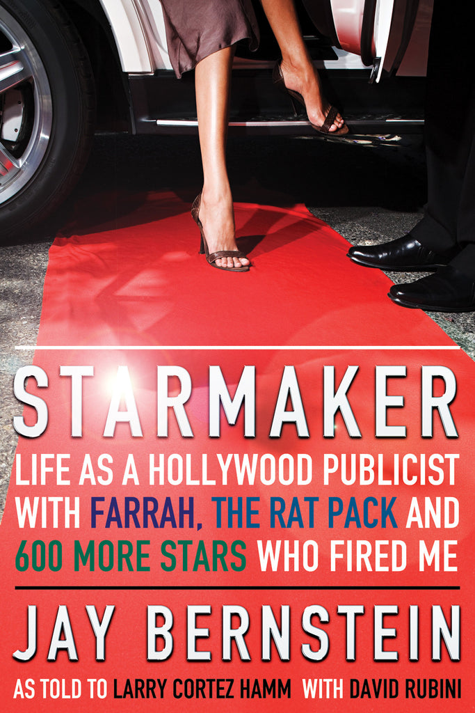 Starmaker: Life as a Hollywood Publicist with Farrah, The Rat Pack & 600 More Stars Who Fired Me - ECW Press