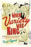 When Variety Was King: Memoir of a TV Pioneer: Featuring Jackie Gleason, Sonny and Cher, Hee Haw, and More - ECW Press  - 2