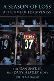 A Season of Loss, A Lifetime of Forgiveness: The Dan Snyder and Dany Heatley Story - ECW Press  - 2