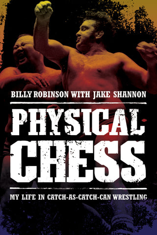 Physical Chess: My Life in Catch-as-Catch-Can Wrestling - ECW Press