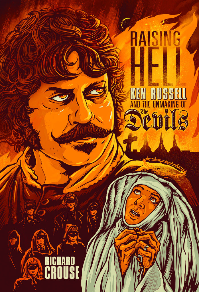 Raising Hell: Ken Russell and the Unmaking of The Devils - ECW Press