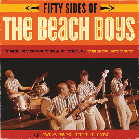 Fifty Sides of the Beach Boys: The Songs that Tell Their Story - ECW Press